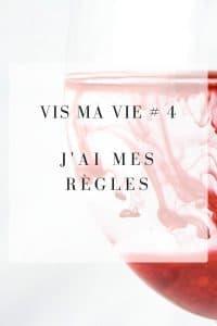 VIS MA VIE # 4 : J'ai mes règles